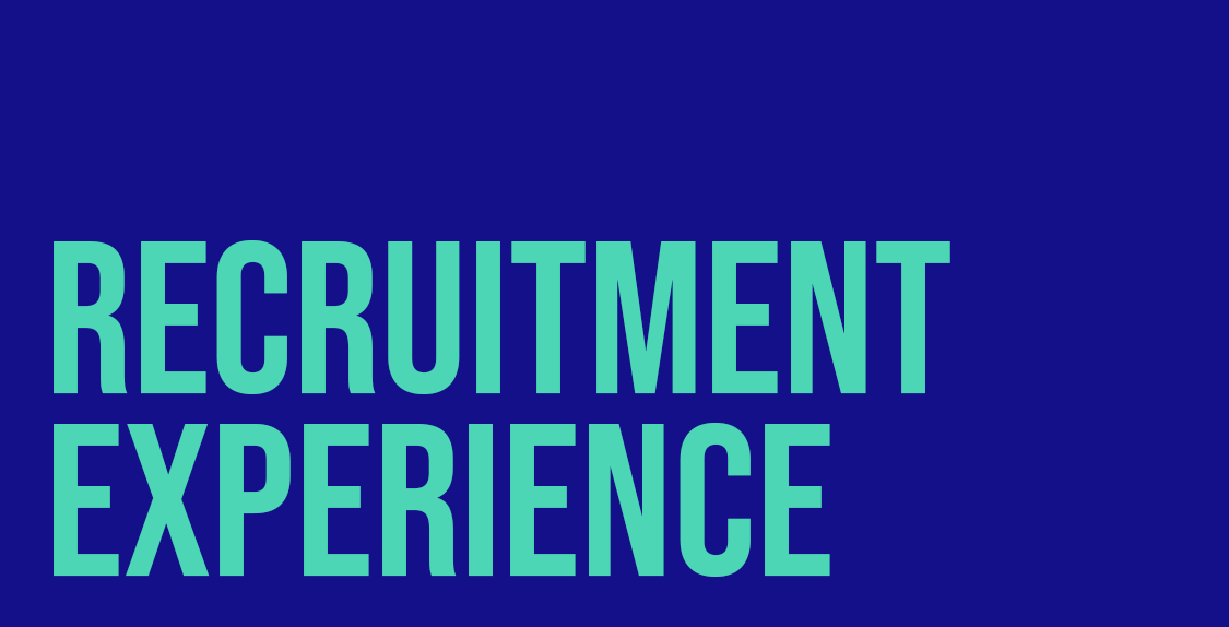 RECRUITMENT EXPERIENCE
